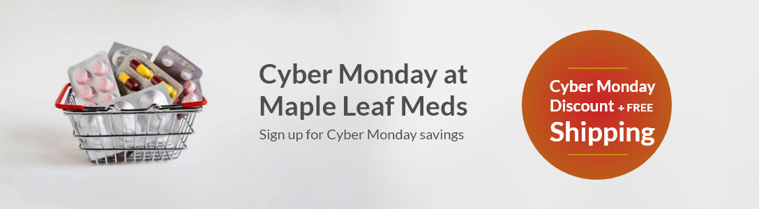 Cyber Monday at Maple Leaf Meds - Sign up for Cyber Monday savings